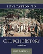 Invitation to Church History (Invitation To Theological Studies)