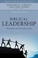 Biblical Leadership (Biblical Theology for the Church)
