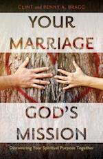 Your Marriage, God's Mission af Clint Bragg