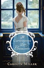 The Captivating Lady Charlotte (Regency Brides A Legacy of Grace)