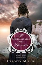 The Dishonorable Miss Delancey (Regency Brides A Legacy of Grace)