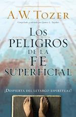 Los peligros de la fe superficial / The Dangers of a Shallow Faith