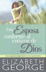 Una esposa conforme al corazón de Dios / A Wife According to the Heart of God