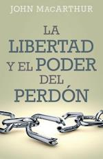 Libertad y el poder del perdón /Freedom and the Power of Forgiveness