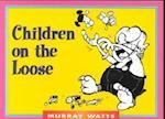Children on the Loose (Monarch Humor Books Monarch Humor Books)