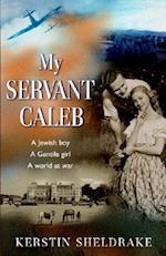 My Servant Caleb