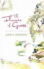 The Flower of Grass af James E. Robinson