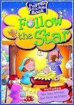 Follow the Star [With StickersWith Poster] (Poster Sticker Books)