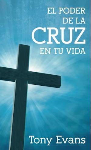 El poder de la cruz en tu vida af Tony Evans