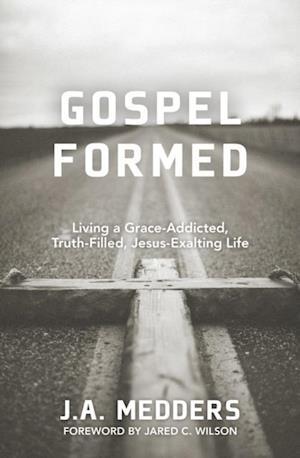 Gospel Formed af J.A. Medders