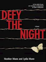 Defy the Night af Heather Munn, Lydia Munn