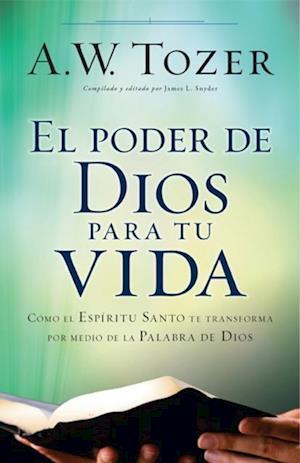 El poder de Dios para tu vida af A.W. Tozer