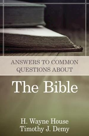 Answers to Common Questions About the Bible af H. Wayne House, Timothy J. Demy