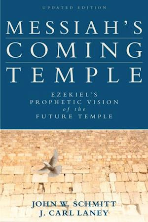 Messiah's Coming Temple af J. Carl Laney, John W. Schmitt