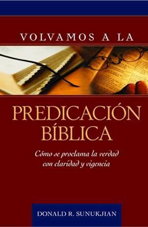 Volvamos a la predicacion biblica af Donald R. Sunukjian
