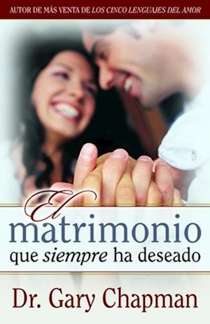 Matrimonio que siempre ha deseado af Gary Chapman