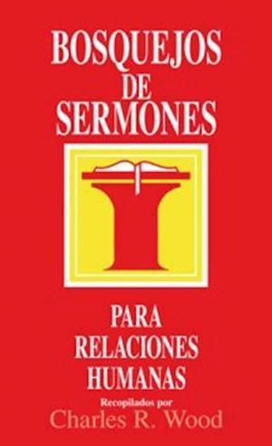 Bosquejos de sermones: Relaciones humanas af Charles R. Wood