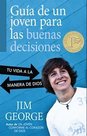 Guia de un joven para las buenas decisiones af Jim George