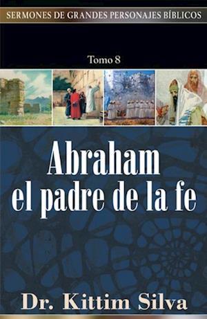 Abraham, el padre de la fe af Kittim Silva