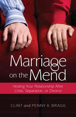 Marriage on the Mend af Clint Bragg, Penny A. Bragg