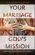 Your Marriage, God's Mission af Clint Bragg, Penny A. Bragg