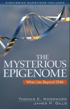 Mysterious Epigenome af James P. Gills, Thomas E. Woodward