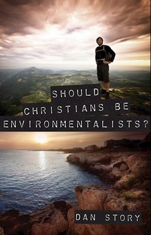 Should Christians Be Environmentalists