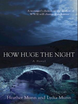 How Huge the Night af Heather Munn, Lydia Munn