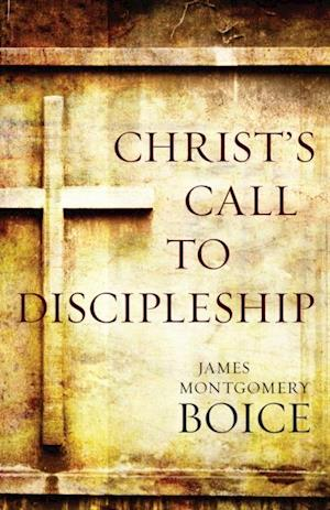 Christ's Call to Discipleship af James Montgomery Boice