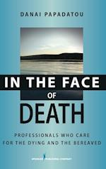 In the Face of Death (Springer Series on Death and Suicide)