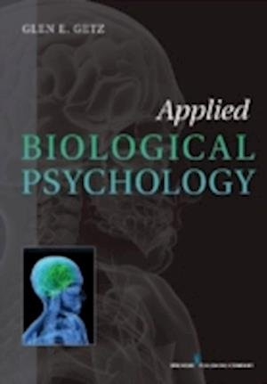 Bog, paperback Applied Biological Psychology af Glen E. Getz