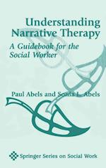 Understanding Narrative Therapy (Springer Series on Social Work)