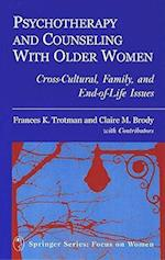 Psychotherapy and Counseling with Older Women (Springer Series: Focus on Women, nr. 191)