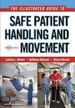 The Illustrated Guide to Safe Patient Handling and Movement [With DVD]