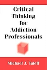 Critical Thinking for Addiction Professionals