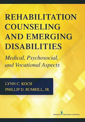 Bog, paperback Rehabilitation Counseling and Emerging Disabilities af Phillip D. Rumrill, Lynn C. Koch