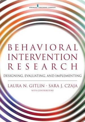 Behavioral Intervention Research af PhD Dr. Laura Gitlin, PhD Dr. Sara Czaja