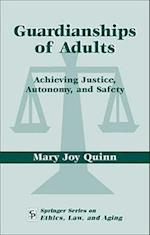 Guardianships of Adults (Springer Series on Ethics, Law, and Aging)