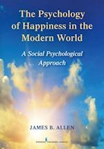 Psychology of Happiness in the Modern World