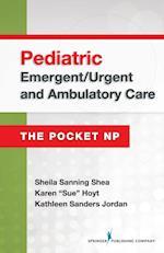Pediatric Emergent / Urgent and Ambulatory Care (The Pocket NP)