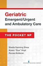 Geriatric Emergent/Urgent and Ambulatory Care (The Pocket NP)