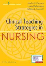 Clinical Teaching Strategies in Nursing af Kathleen Gaberson, Marilyn H. Oermann, Teresa Shellenbarger