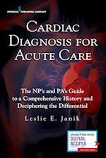 Cardiac Diagnosis for the Acute Care Provider
