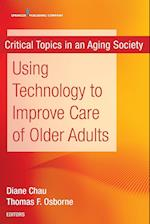 Using Technology to Improve Care of Older Adults (Critical Topics in an Aging Society)