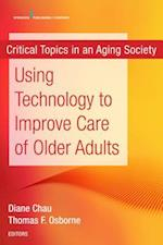 Using Technology to Improve Care of Older Adults