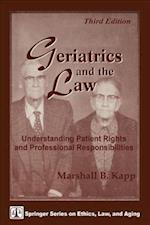 Geriatrics and the Law (Springer Series on Ethics, Law, and Aging)