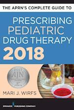 The APRN's Complete Guide to Prescribing Pediatric Drug Therapy