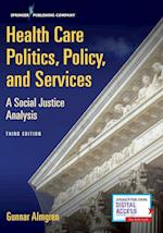 Health Care Politics, Policy, and Services, Third Edition