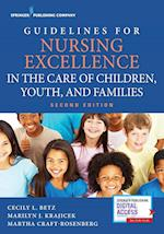 Guidelines for Nursing Excellence in the Care of Children, Youth, and Families Second Edition