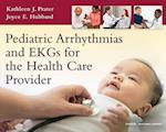 Pediatric Arrhythmias and EKGs for the Health Care Provider